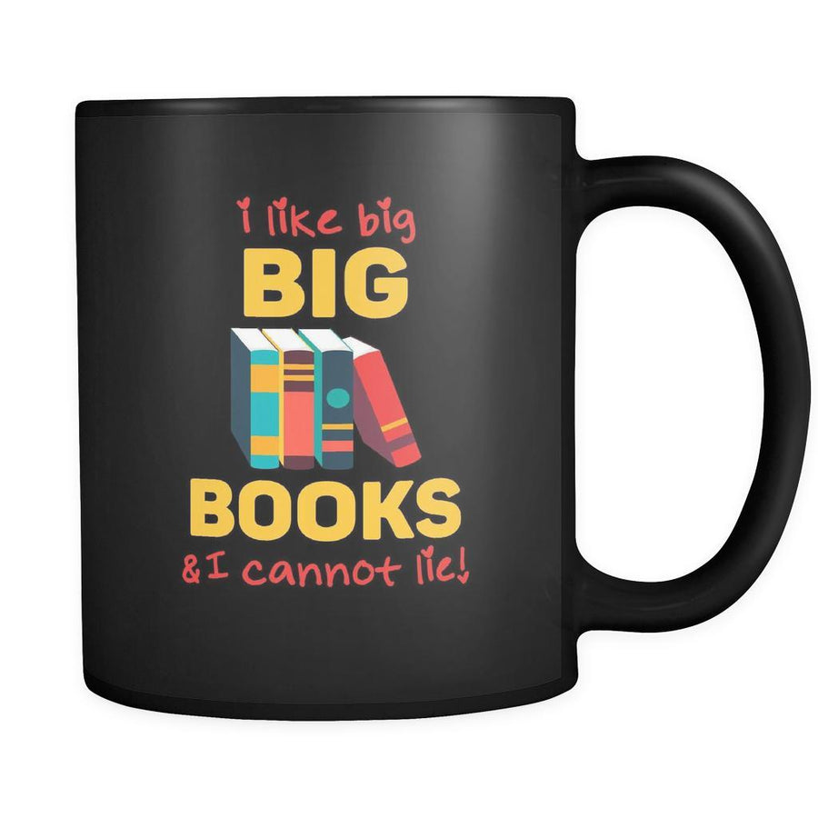 Book reading I like big books & I cannot lie! 11oz Black Mug-Drinkware-Teelime | shirts-hoodies-mugs