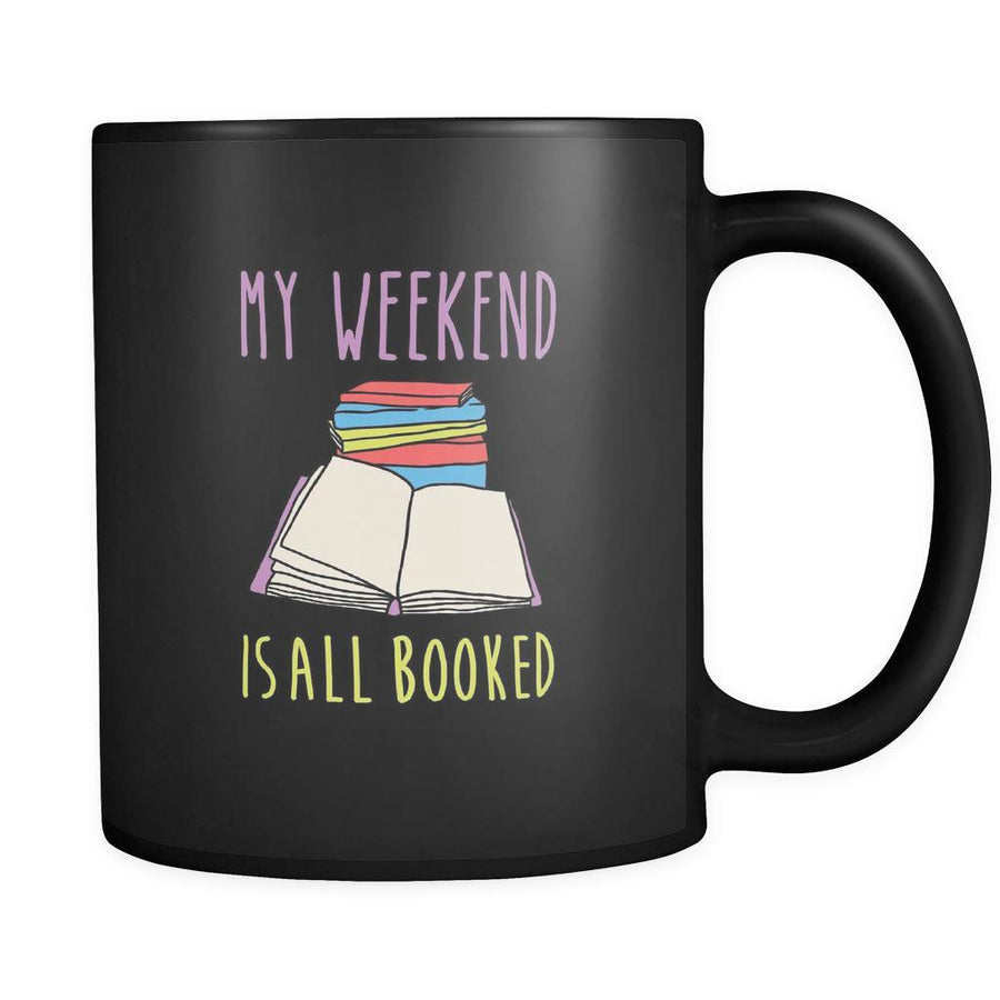 Book reading My weekend is all booked 11oz Black Mug-Drinkware-Teelime | shirts-hoodies-mugs