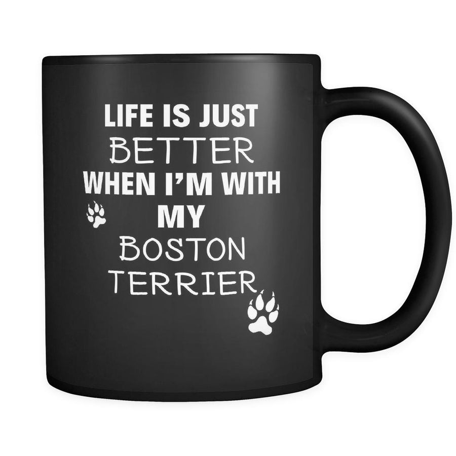 Boston Terrier Life Is Just Better When I'm With My Boston Terrier 11oz Black Mug-Drinkware-Teelime | shirts-hoodies-mugs