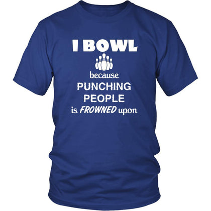 Bowling - I bowl Because punching people is frowned upon - Bowler Hobby Shirt-T-shirt-Teelime | shirts-hoodies-mugs