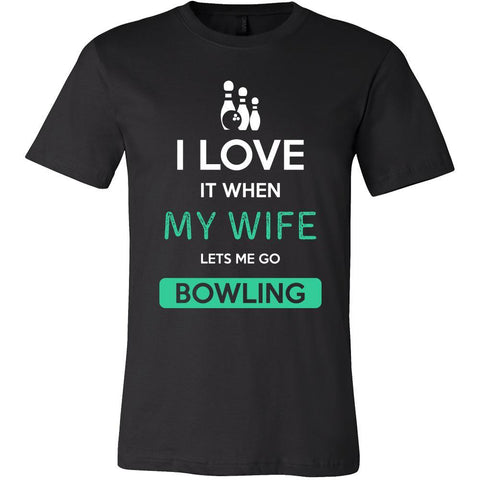 Bowling Shirt - I love it when my wife lets me go Bowling - Hobby Gift-T-shirt-Teelime | shirts-hoodies-mugs