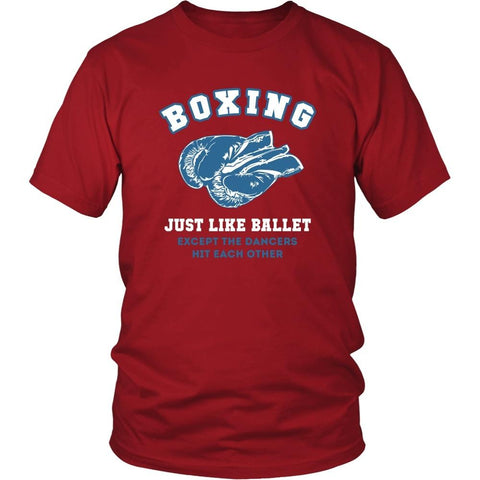 Boxer T Shirt - Boxing just like ballet except the dancers hit each other-T-shirt-Teelime | shirts-hoodies-mugs