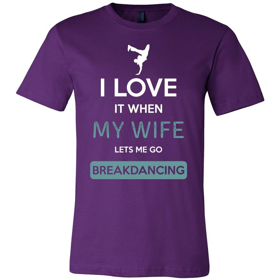 Breakdancing Shirt - I love it when my wife lets me go Breakdancing - Hobby Gift-T-shirt-Teelime | shirts-hoodies-mugs
