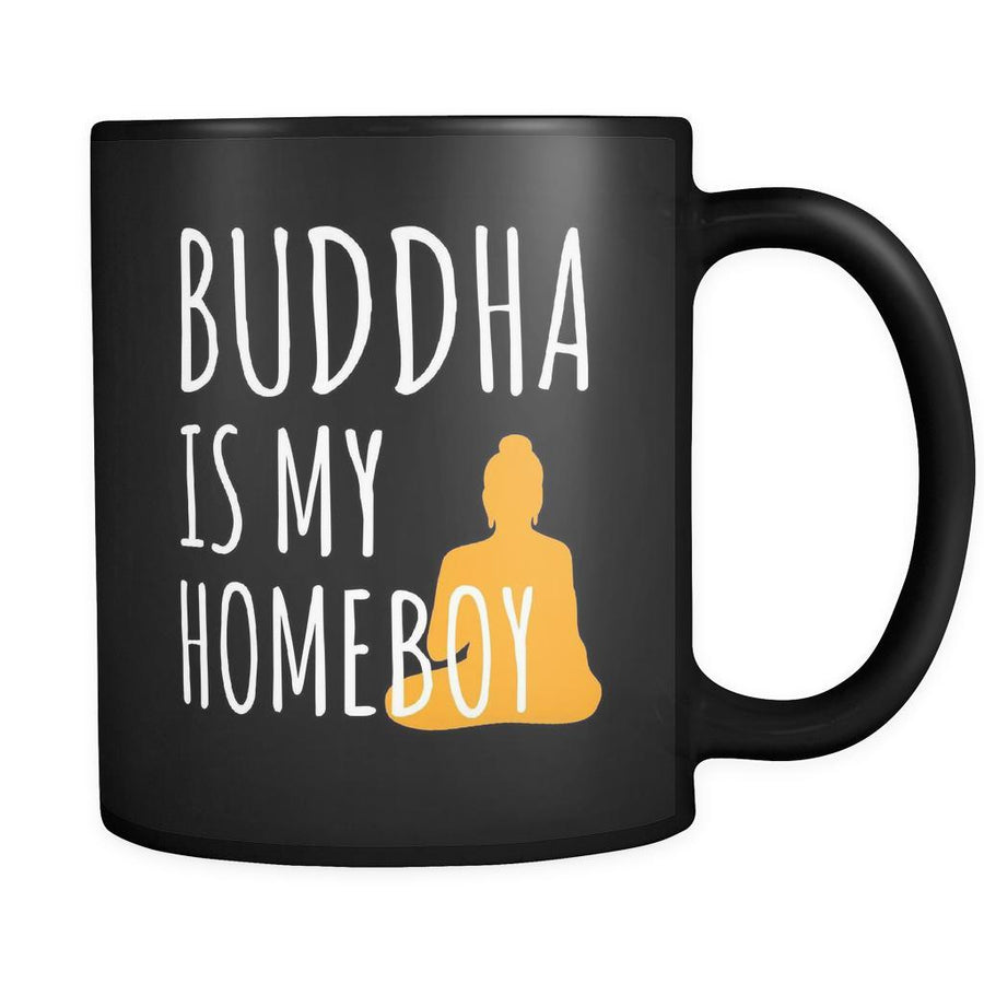 Buddhism Buddha Is My Homeboy 11oz Black Mug-Drinkware-Teelime | shirts-hoodies-mugs