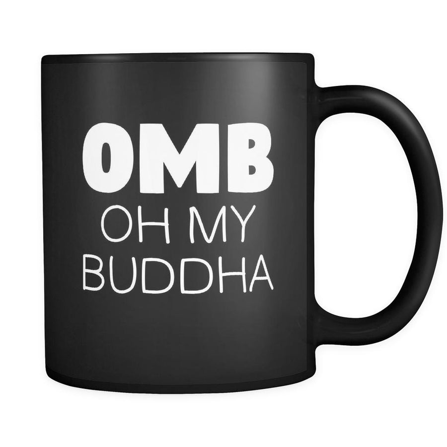 Buddhism Oh My Buddha 11oz Black Mug-Drinkware-Teelime | shirts-hoodies-mugs