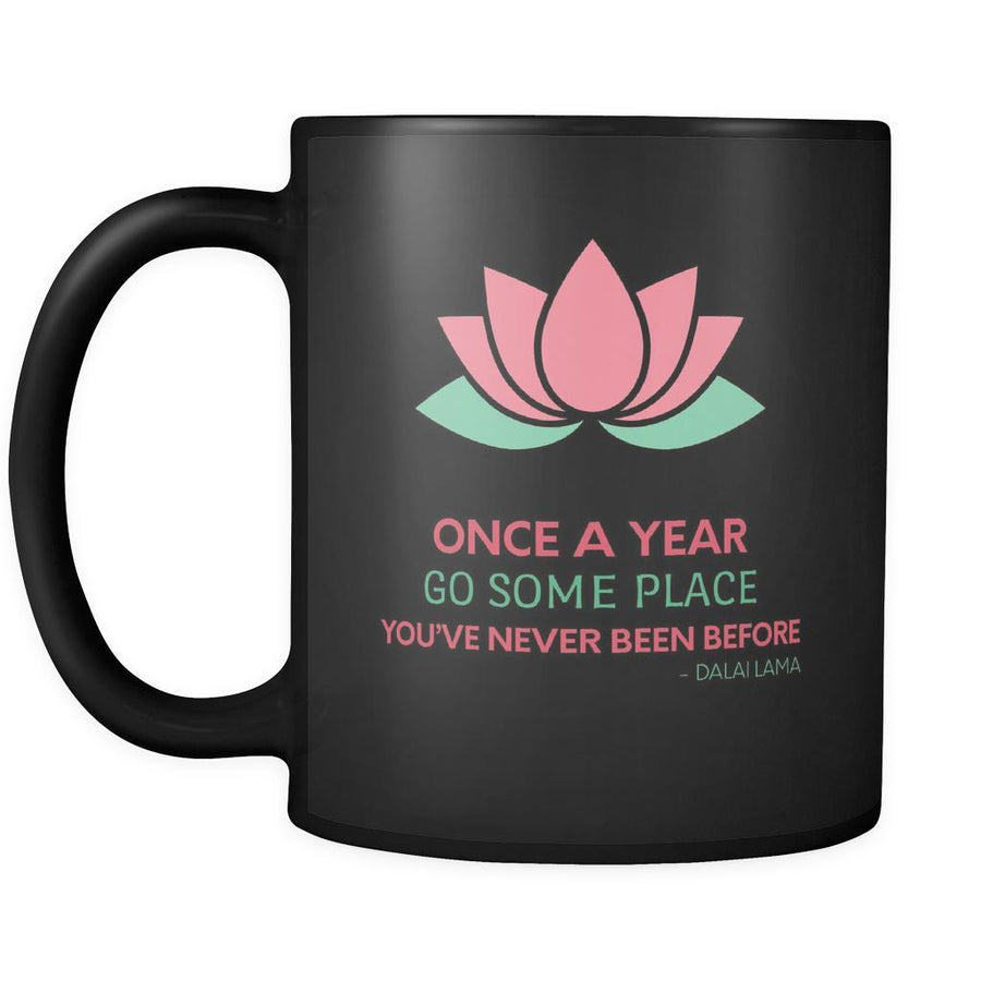 Buddhism Once a year go to a place you never been before - Dalai Lama 11oz Black Mug-Drinkware-Teelime | shirts-hoodies-mugs