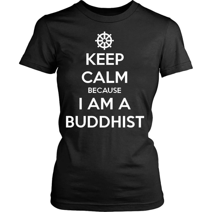 Buddhism T Shirt - Keep calm because I am a Buddhist-T-shirt-Teelime | shirts-hoodies-mugs