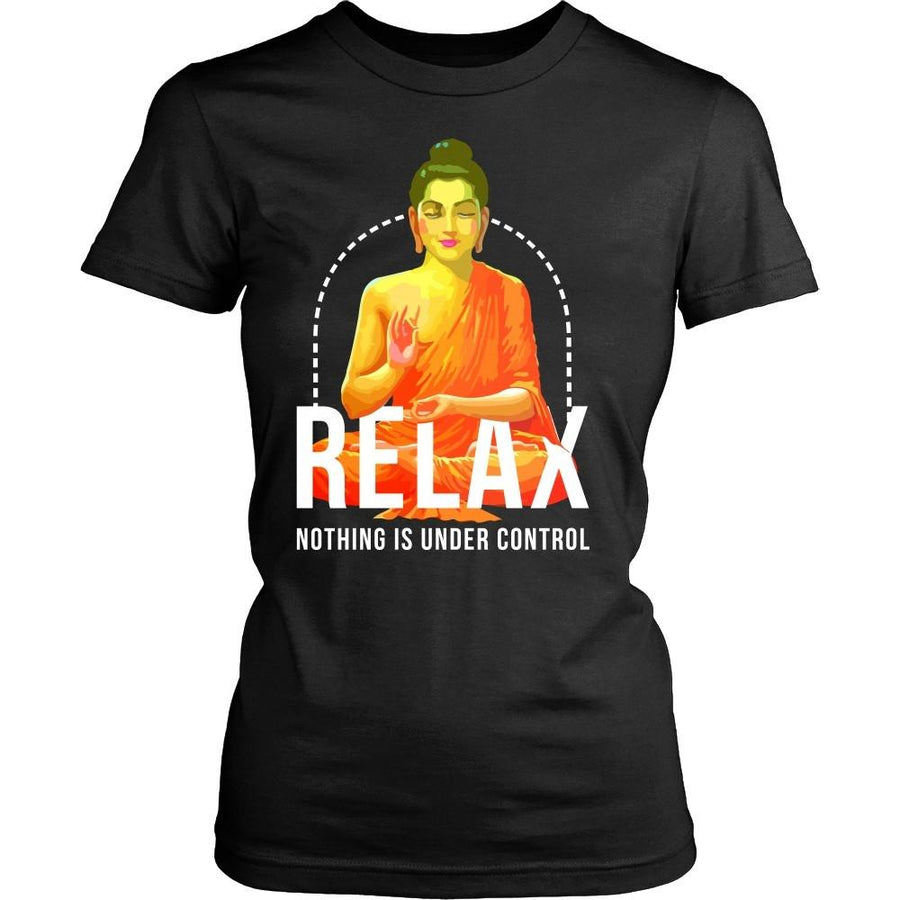 Buddhism T Shirt - Relax nothing is under control-T-shirt-Teelime | shirts-hoodies-mugs