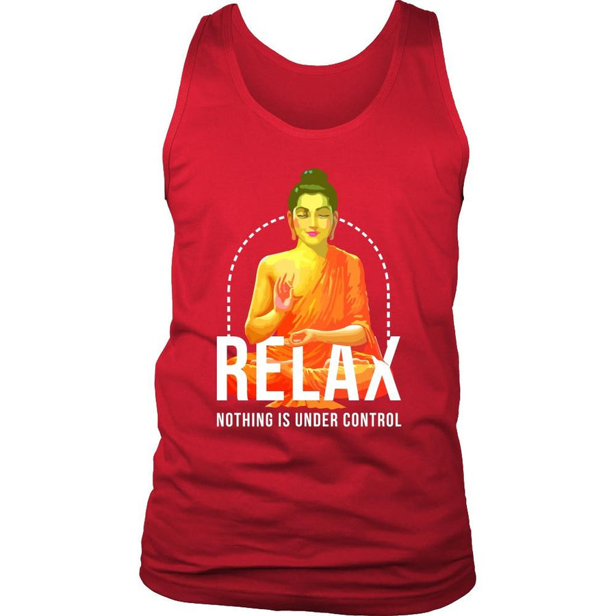 Buddhism Tank Top - Relax nothing is under control-T-shirt-Teelime | shirts-hoodies-mugs
