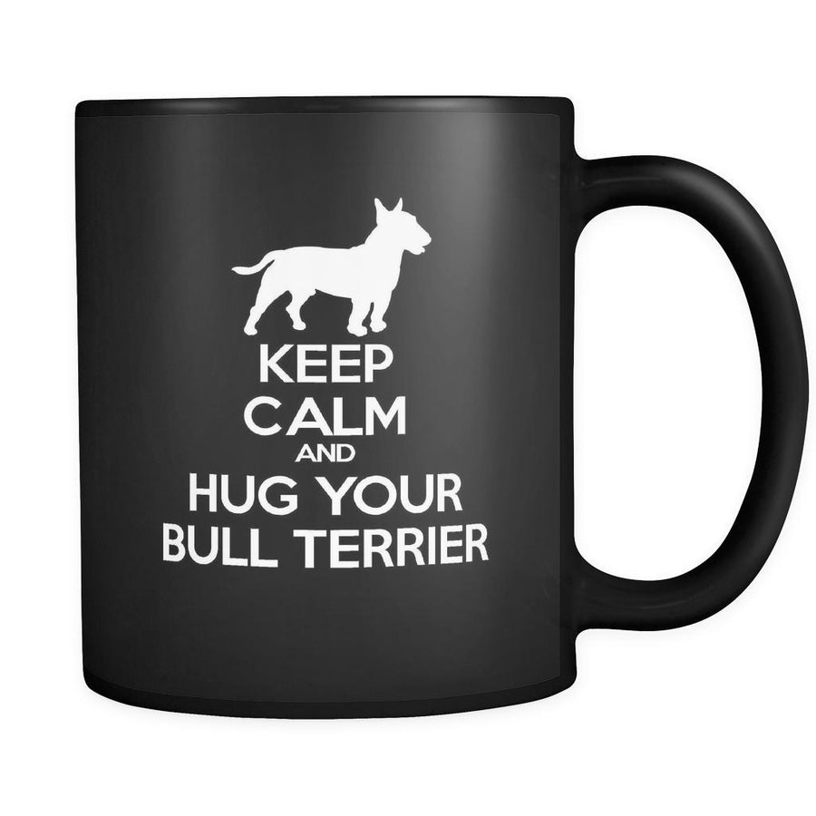 Bull terrier Keep Calm and Hug Your Bull terrier 11oz Black Mug-Drinkware-Teelime | shirts-hoodies-mugs
