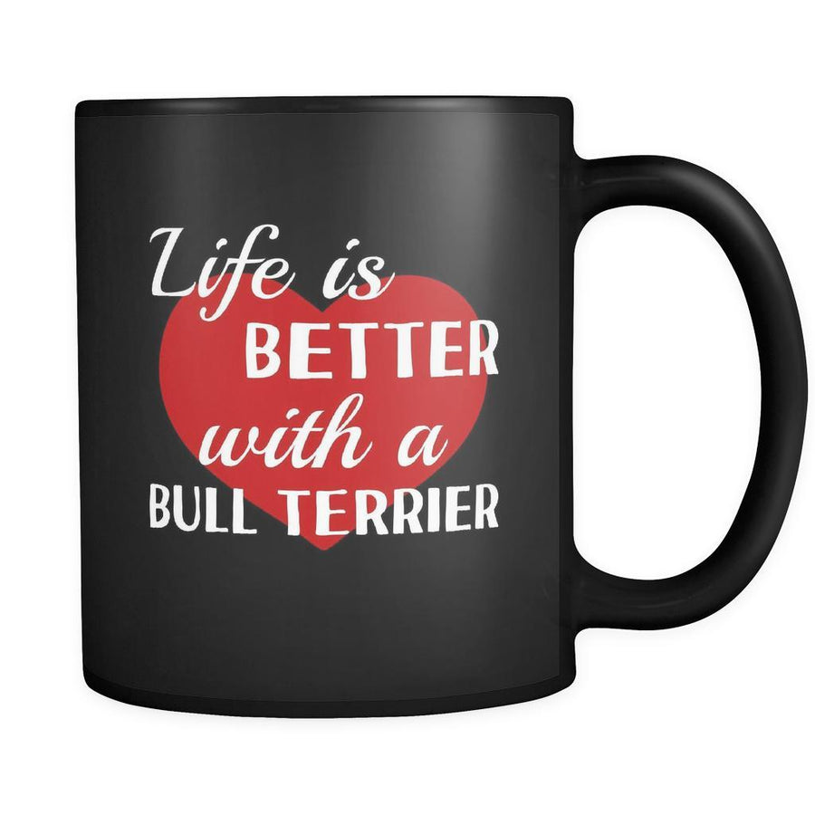 Bull Terrier Life Is Better With A Bull Terrier 11oz Black Mug-Drinkware-Teelime | shirts-hoodies-mugs