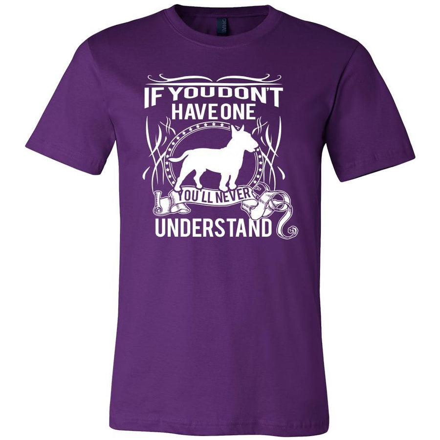 Bull terrier Shirt - If you don't have one you'll never understand- Dog Lover Gift-T-shirt-Teelime | shirts-hoodies-mugs
