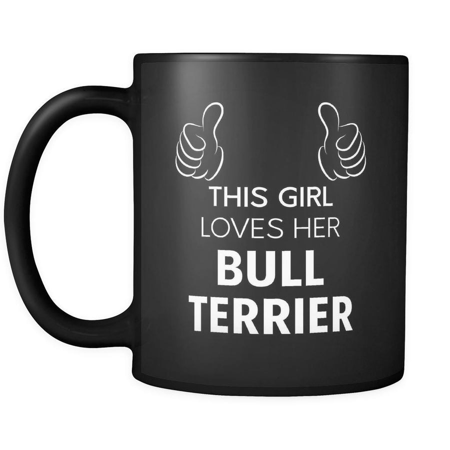 Bull Terrier This Girl Loves Her Bull Terrier 11oz Black Mug-Drinkware-Teelime | shirts-hoodies-mugs