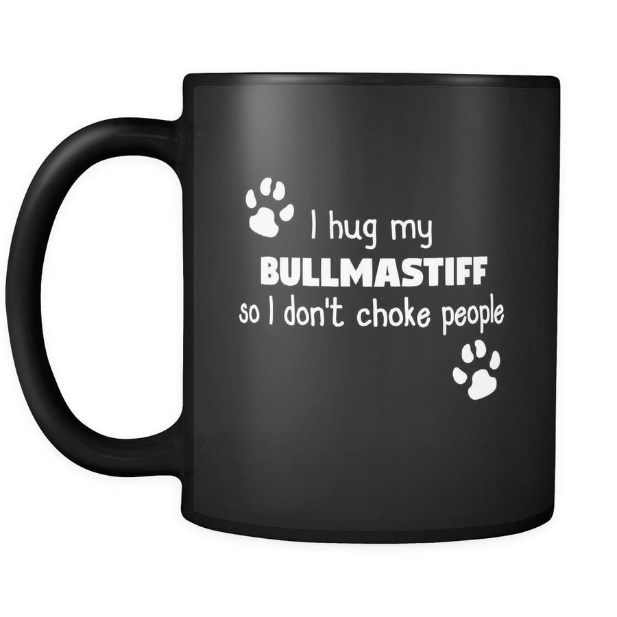 Bullmastiff I Hug My Bullmastiff 11oz Black Mug