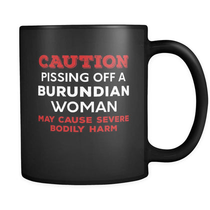 Burundian Caution Pissing Off A Burundian Woman May Cause Severe Bodily Harm 11oz Black Mug-Drinkware-Teelime | shirts-hoodies-mugs