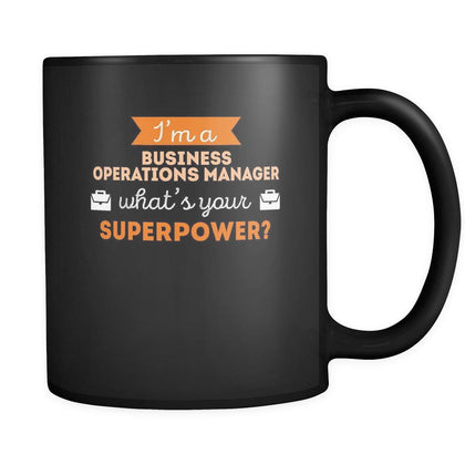 Business operations manager I'm a business operations manager what's your superpower? 11oz Black Mug-Drinkware-Teelime | shirts-hoodies-mugs