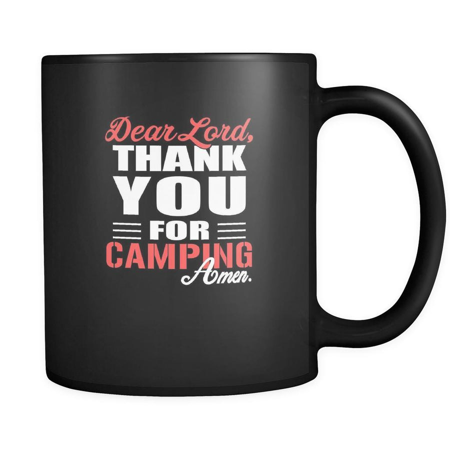 Camping Dear Lord, thank you for Camping Amen. 11oz Black Mug