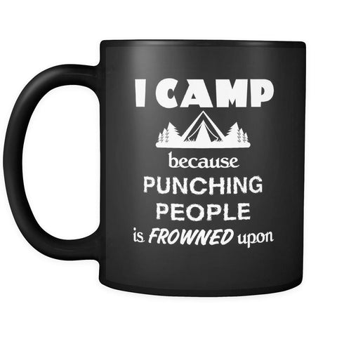 Camping - I Camp Because punching people is frowned upon - 11oz Black Mug-Drinkware-Teelime | shirts-hoodies-mugs