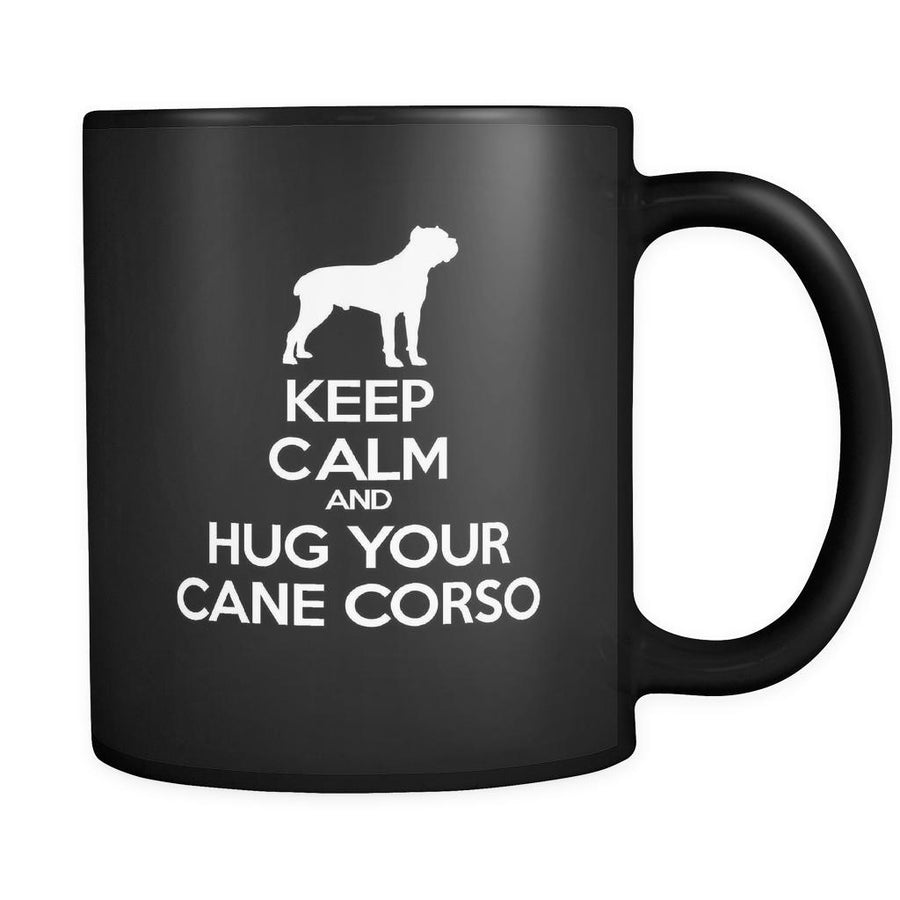 Cane corso Keep Calm and Hug Your Cane corso 11oz Black Mug-Drinkware-Teelime | shirts-hoodies-mugs