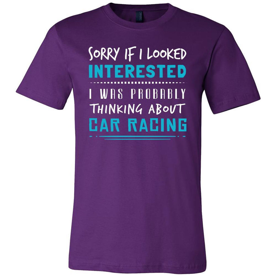 Car Racing Shirt - Sorry If I Looked Interested, I think about Car Racing - Hobby Gift-T-shirt-Teelime | shirts-hoodies-mugs
