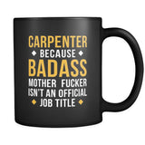 Carpenter Carpenter because badass mother fucker isn't an official job title 11oz Black Mug-Drinkware-Teelime | shirts-hoodies-mugs