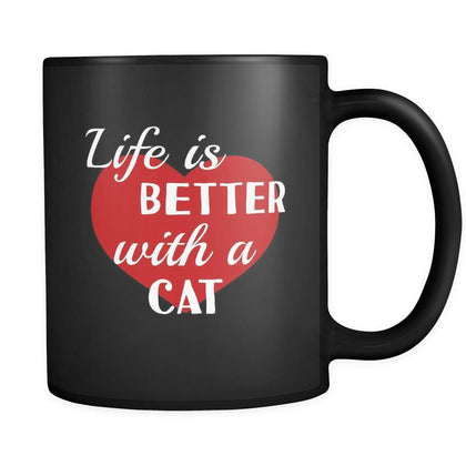 Cat Life Is Better With A Cat 11oz Black Mug-Drinkware-Teelime | shirts-hoodies-mugs