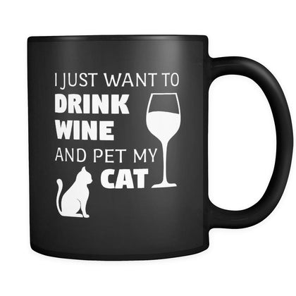 Cats I Just Want To Drink Wine And Pet 11oz Black Mug-Drinkware-Teelime | shirts-hoodies-mugs