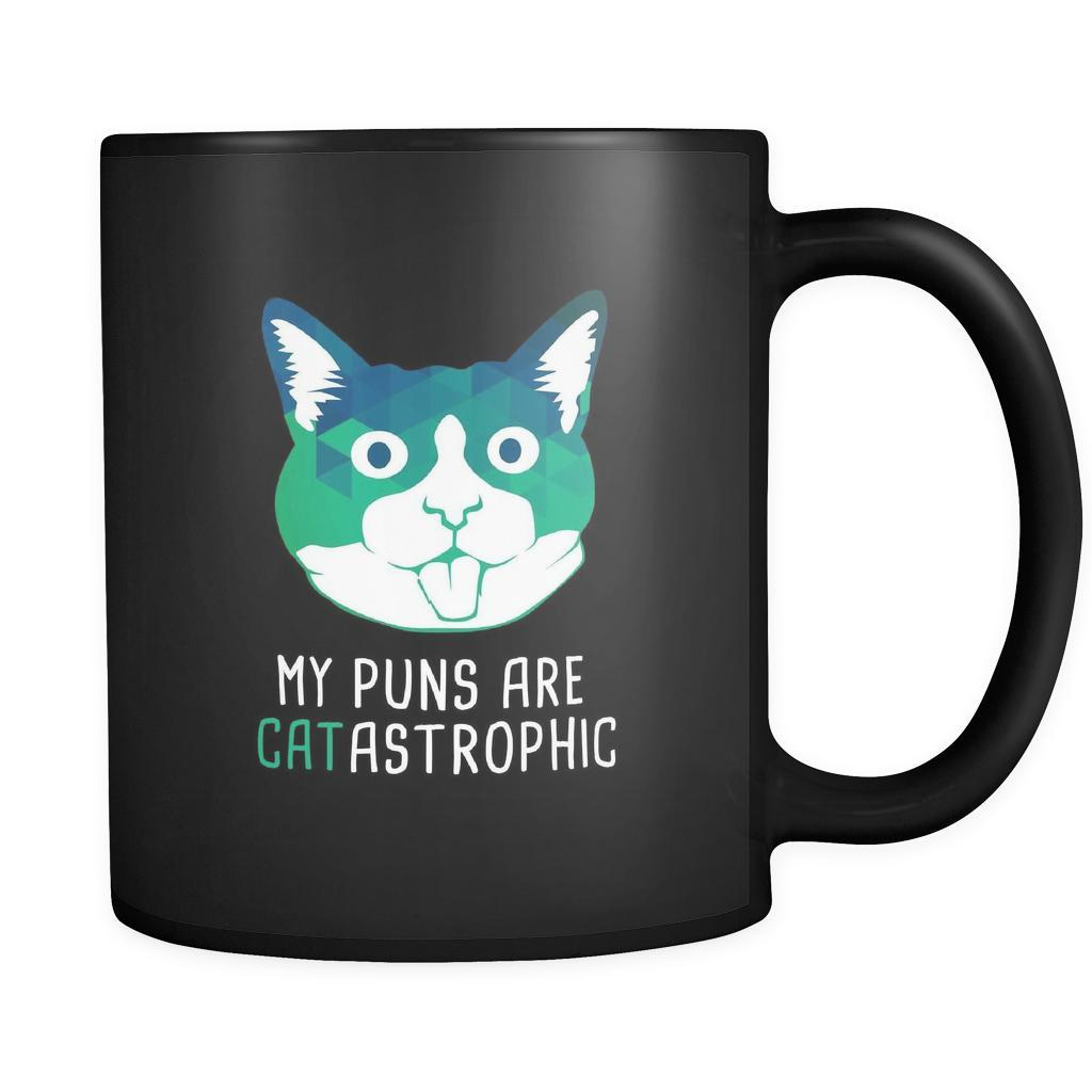Coffee Christmas Puns.Cats Mugs My Puns Are Catastrophic Mug Cats Cup Cats Cups Cats Funny 11oz Black