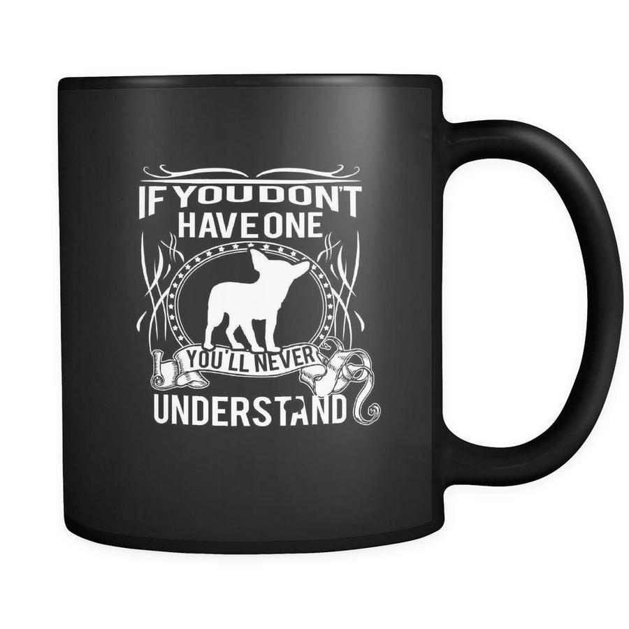 Chihuahua If you don't have one you'll never understand 11oz Black Mug-Drinkware-Teelime | shirts-hoodies-mugs