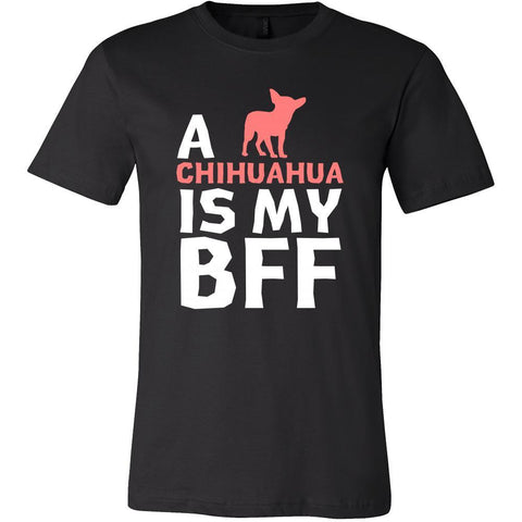 Chihuahua Shirt - a Chihuahua is my bff- Dog Lover Gift-T-shirt-Teelime | shirts-hoodies-mugs