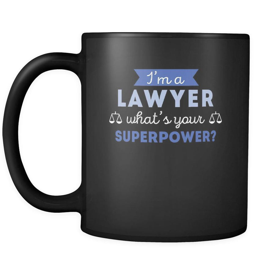 Coffee Mug I'm a lawyer what's your superpower? mug - (11oz) Black