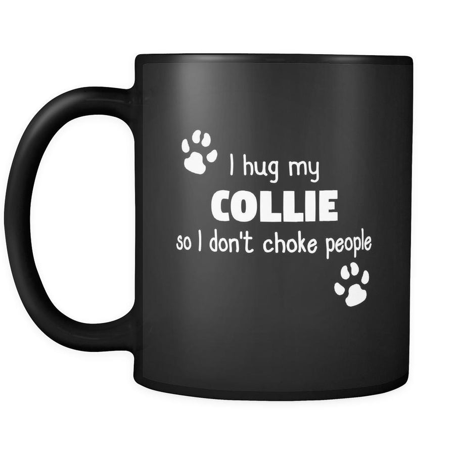 Collie I Hug My Collie 11oz Black Mug-Drinkware-Teelime | shirts-hoodies-mugs