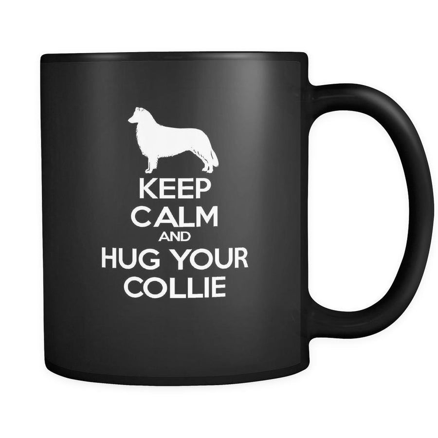 Collie Keep Calm and Hug Your Collie 11oz Black Mug-Drinkware-Teelime | shirts-hoodies-mugs