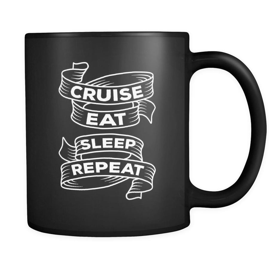Cruising Cruise eat sleep repeat 11oz Black Mug