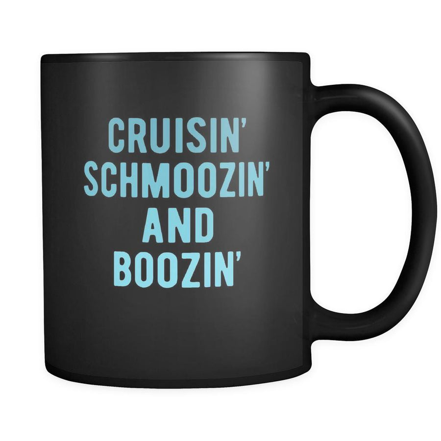 Cruising Cruisin' schmoozin' and boozin' 11oz Black Mug-Drinkware-Teelime | shirts-hoodies-mugs