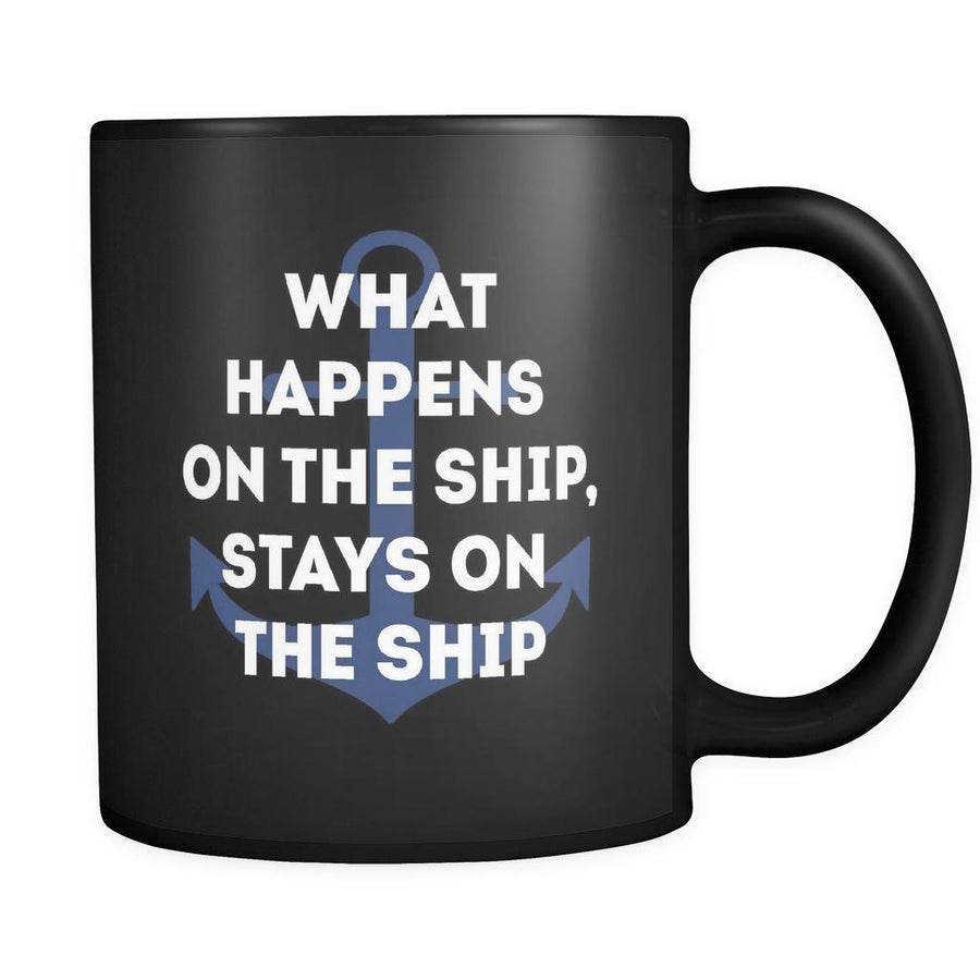 Cruising What happens on the ship, stays on the ship 11oz Black Mug-Drinkware-Teelime | shirts-hoodies-mugs