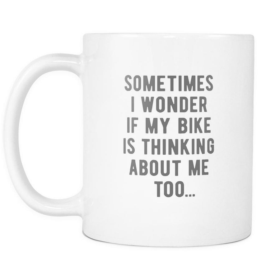Cycling Coffee Cup - Sometimes I wonder if my Bike is thinking about me - hinking about me too-Drinkware-Teelime | shirts-hoodies-mugs