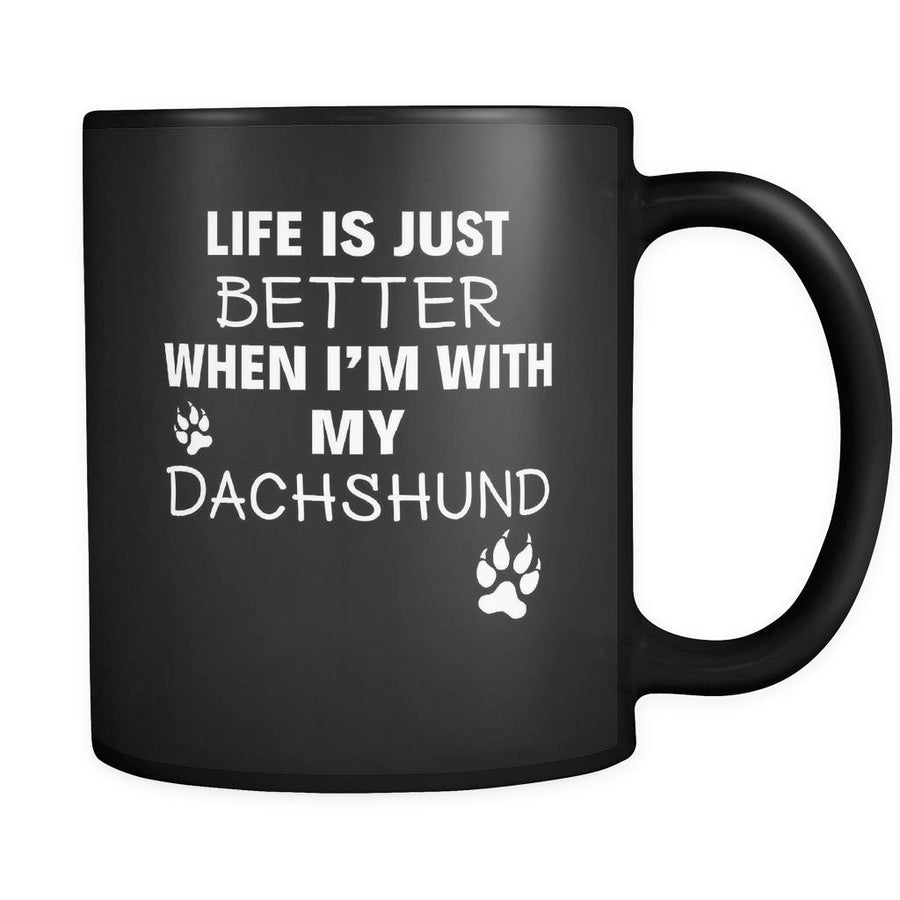 Dachshund Life Is Just Better When I'm With My Dachshund 11oz Black Mug-Drinkware-Teelime | shirts-hoodies-mugs