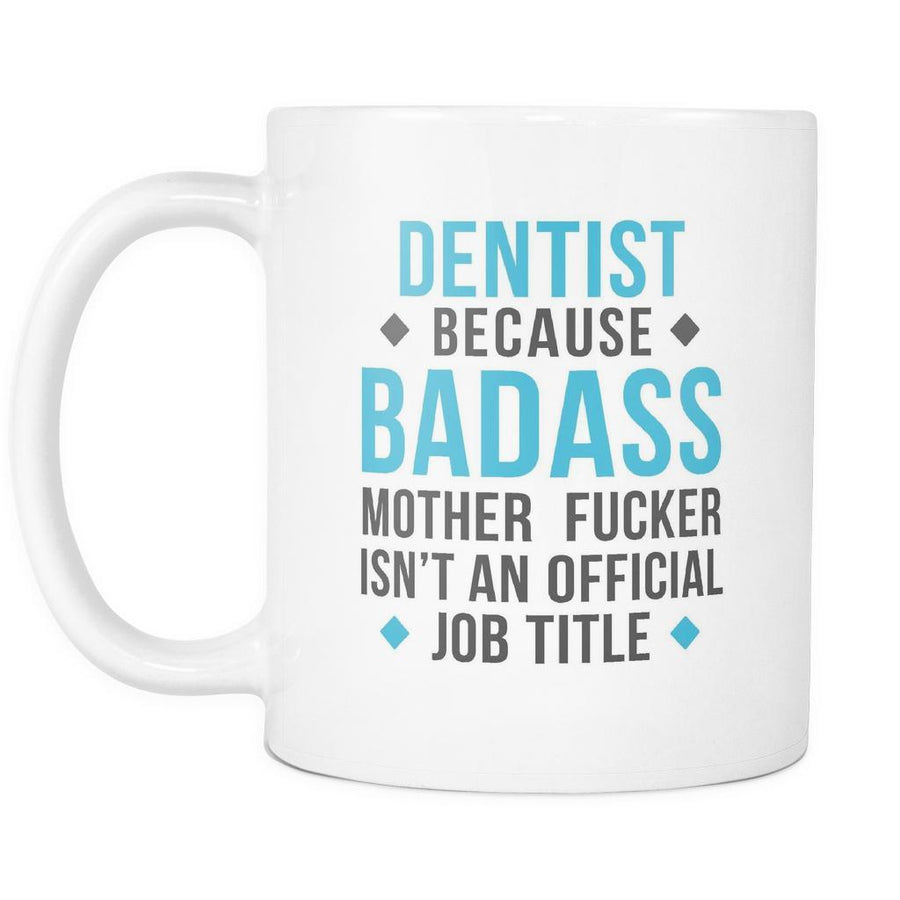 Dentist coffee mug - Badass Dentist-Drinkware-Teelime | shirts-hoodies-mugs