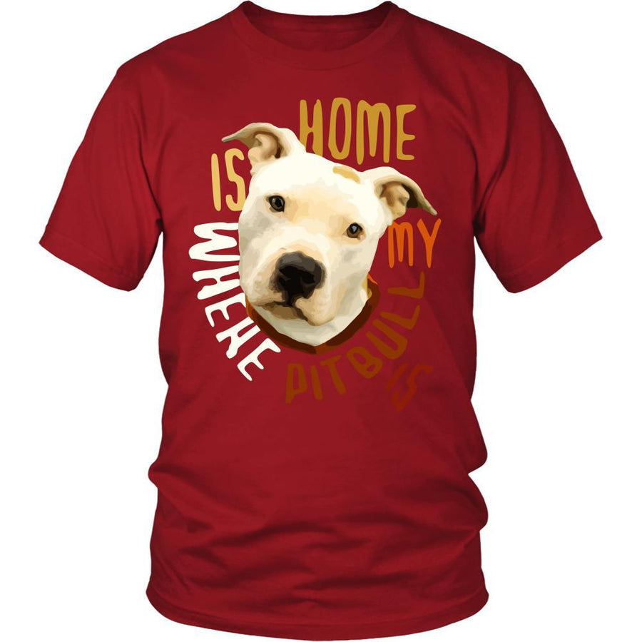 Dogs T Shirt - Home is where my Pitbull is - Girl Colors-T-shirt-Teelime | shirts-hoodies-mugs