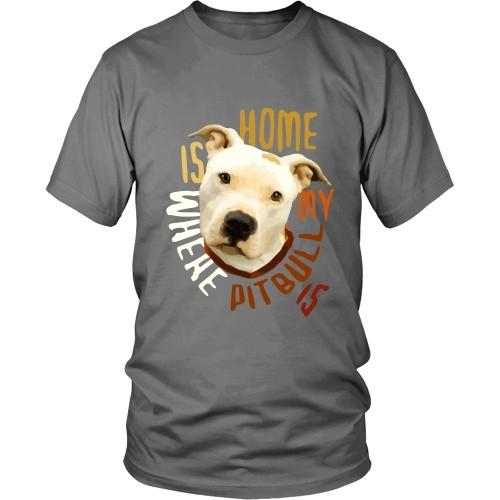 Dogs T Shirt - Home is where my Pitbull is