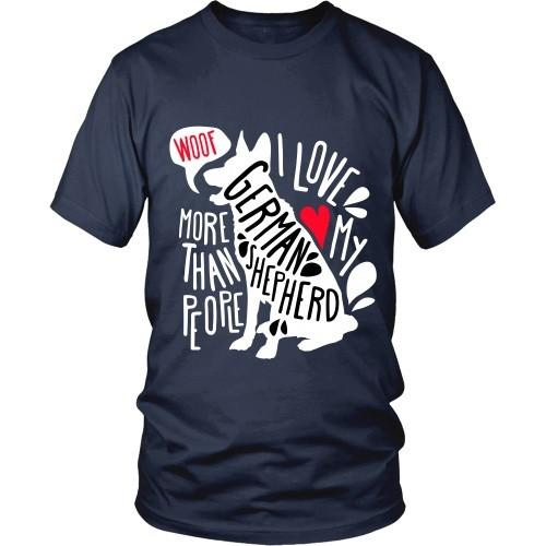 Dogs T Shirt - I love my German Shepherd more than people