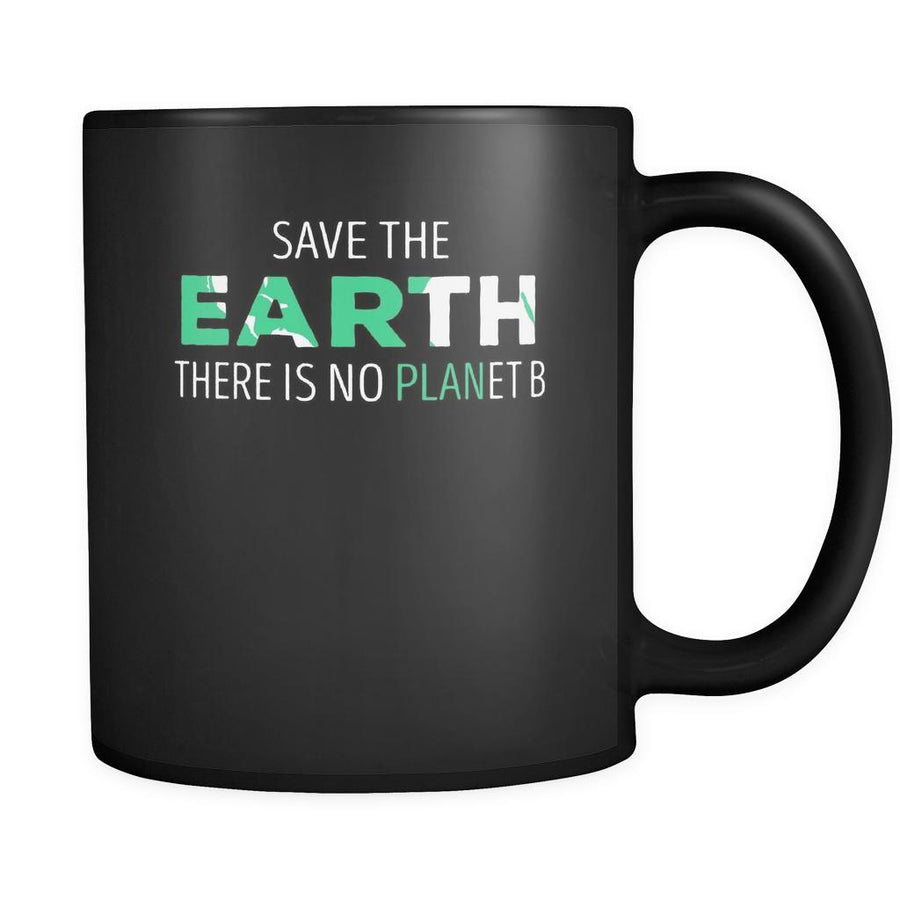Ecology Save the Earth there is no planet B 11oz Black Mug-Drinkware-Teelime | shirts-hoodies-mugs