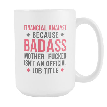 Financial Analyst mugs - Badass Financial Analyst-Drinkware-Teelime | shirts-hoodies-mugs