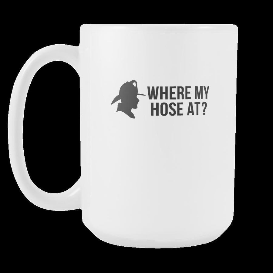 Firefighter Coffee Cup - Where my hose at?-Drinkware-Teelime | shirts-hoodies-mugs