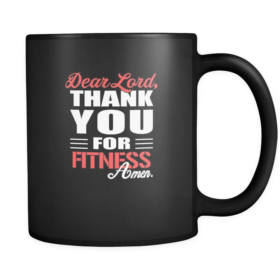 Fitness Dear Lord, thank you for Fitness Amen. 11oz Black Mug-Drinkware-Teelime | shirts-hoodies-mugs
