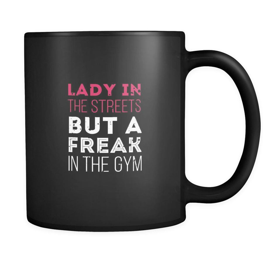 Fitness Lady in the streets but a freak in the gym 11oz Black Mug-Drinkware-Teelime | shirts-hoodies-mugs