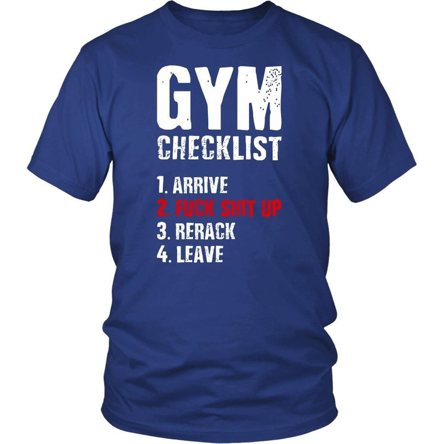 Fitness T Shirt - Gym checklist 1. Arrive 2. Fuck shit up 3. Rerack 4. Leave-T-shirt-Teelime | shirts-hoodies-mugs