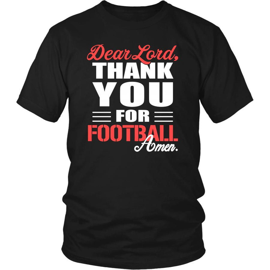 Football Shirt - Dear Lord, thank you for Football Amen- Sport-T-shirt-Teelime | shirts-hoodies-mugs