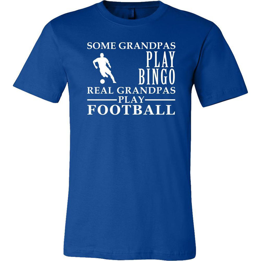 Football Shirt Some Grandpas play bingo, real Grandpas go Football Family Hobby-T-shirt-Teelime | shirts-hoodies-mugs